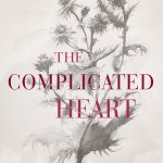 """""""The Complicated Heart"""" by Sarah Mae"""