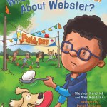 """""""What's So Wonderful About Webster?"""" by Stephen Kendrick and Alex Kendrick"""