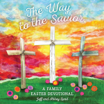 """""""The Way to the Savior: A Family Easter Devotional"""" by Jeff and Abbey Land"""