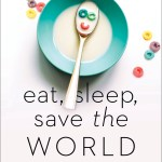 """""""Eat, Sleep, Save the World: Words of Encouragement for the Special Needs Parent"""" by Jamie Sumner"""