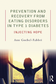 Prevention and Recovery from Eating Disorders in Type 1 Diabetes: Injecting Hope