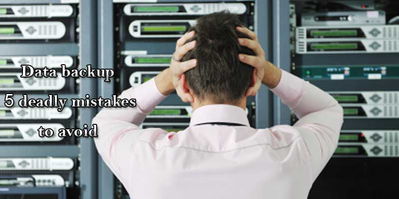 Data Backup mistakes to avoid