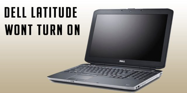 Dell Latitude wont turn on 5 Easy ways to fix it – Tech Info