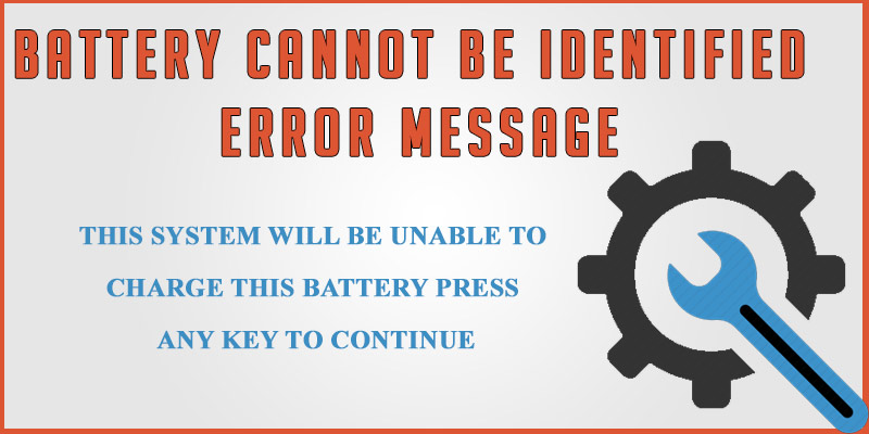 Step to solve laptop error of battery not identified