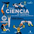 Hacer Ciencia En Colombia Los otros Juegos Olímpicos