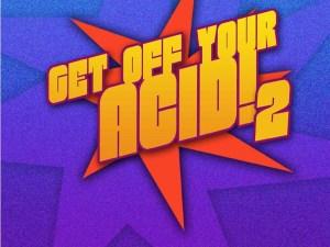 get off your acid 2