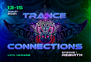 Trance Connections Festival– 14-16 August 2020 Lviv