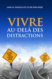 Vivre au-delà des distractions (Living Beyond Distractions - French Version)