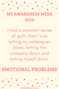 I had a constant sense of guilt, that I was letting my colleagues down, letting the company down and letting myself down