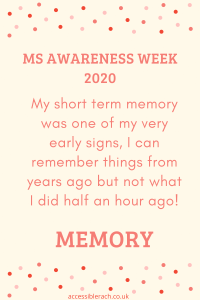 My short term memory was one of my very early signs, I can remember things from years ago but not what I did half an hour ago,