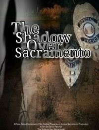 """The Shadow Over Sacramento"" A Place Called Sacramento Film"