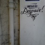 Never Despair Graffiti