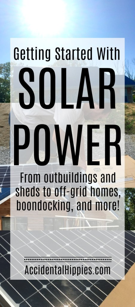 Get started with solar power the easy way from small sheds and outbuildings to boondocking to off-grid homes and more #solarpower #offgrid