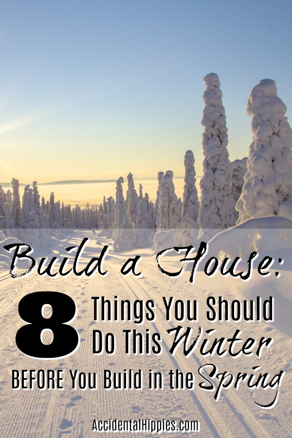 Build your own house 8 things to prep this winter before for Things you need for a house