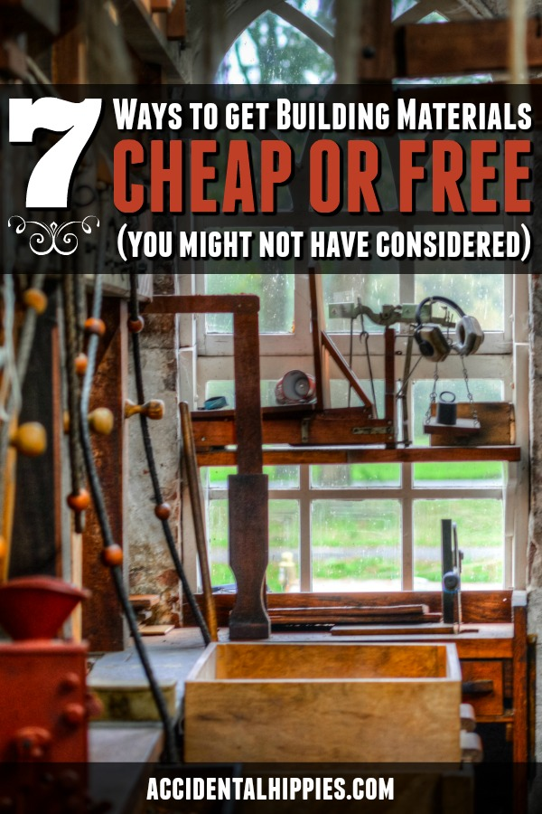 Looking to build or remodel on the cheap? Read these 7 suggestions from our readers on how they managed to save big money on building supplies. #cheapbuildingmaterials #diyproject #homesteading