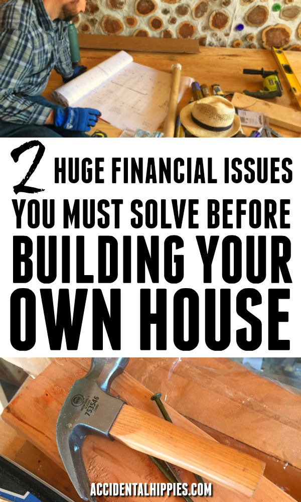 There are two huge financial hurdles you need to clear before you build your own house. I'll bet you're ignoring the second one...