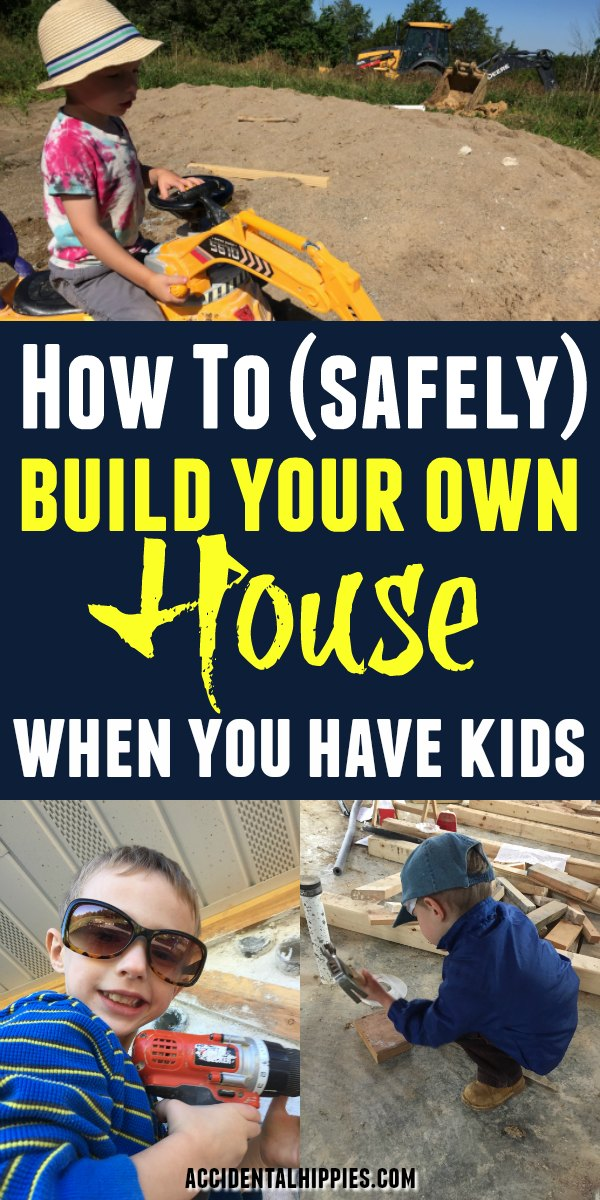 Building a house from scratch is a great opportunity to teach children important values and life skills. Kids can learn by doing and gain a sense of pride by helping to create their home with their parents. Read this post to learn the strategies we used with our young child when we built our own home as owner-builders. #buildahouse #ownerbuilder #kidsandsafety #kidfriendly #homesteadkids