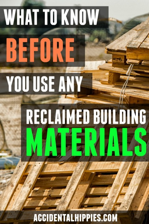 If you want to use recycled or reclaimed building materials, there are some critical things you should know first. Are they in good shape? Is that really a good buy? Are those pallets even safe? Here's how to find out.