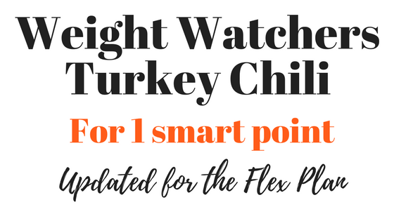 Weight Watchers Turkey Chili – Updated for the New Flex Points System