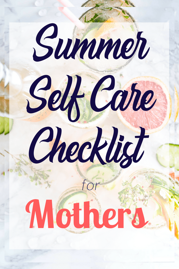This summer self care checklist for mothers will make it easy to make small changes that will improve your wellbeing