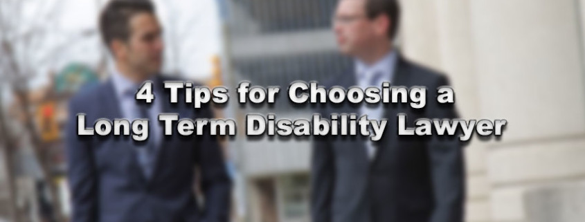 4 Tips For Choosing A Long Term Disability Lawyer