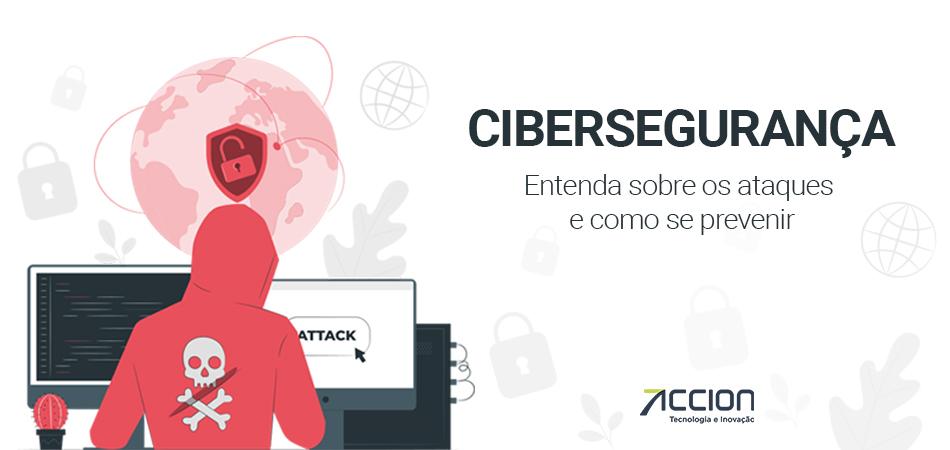 Cibersegurança: entenda tudo sobre ataques e prevenção