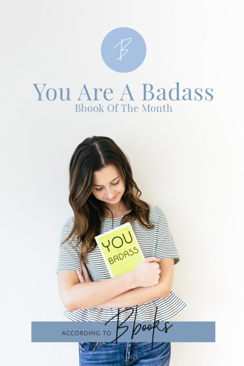 According To Bbooks   Seriously one of the best non-self-help self-help books EVER. I was so motivated and inspired after reading You Are A Badass. Click to read why I love it!