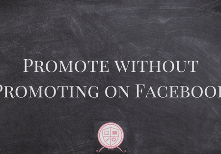 Promote Without Promoting on Facebook