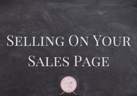 Selling on Your Sales Page