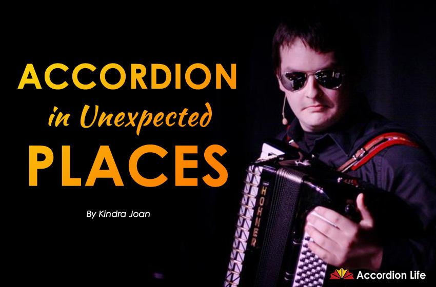 Accordion in Unexpected Places • AccordionLife.com