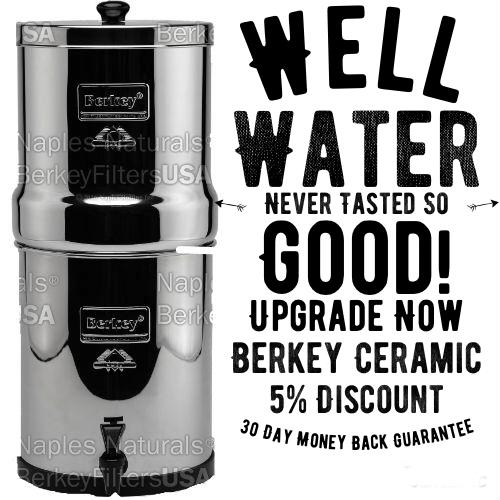 berkey ceramic water filter for well water
