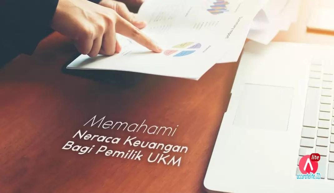 Cara Cepat Memahami Neraca Keuangan Bagi Pemilik UKM 5 Menit