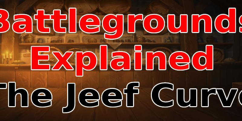 Battlegrounds Jeef Curve Explained