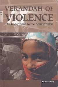 Verandah Of Violence - The background to the Aceh problem