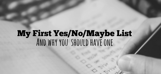 my first yes no maybe list