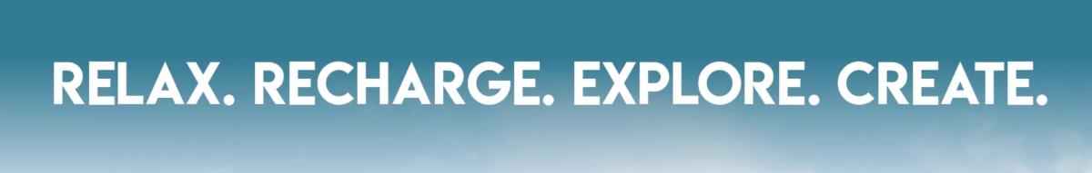Relax. Recharge. Explore. Create.