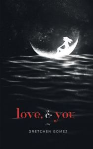 Cover of love, & you by Gretchen Gomez