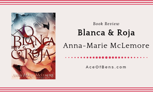 Review of Blanca & Roja by Anna-Marie McLemore