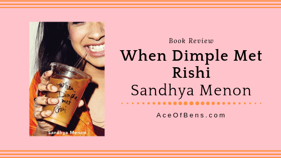 "Review | ""When Dimple Met Rishi"" by Sandhya Menon"