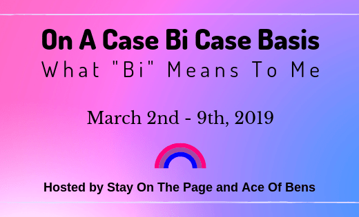"On A Case Bi Case Basis - What ""Bi"" Means To Me"