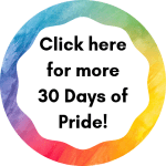 Click here for the full list of 30 Days of Pride Posts! (1)