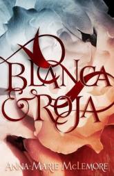 Cover of Blanca & Roja by Anna-Marie McLemore