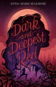 Cover of Dark And Deepest Red by Anna-Marie McLemore