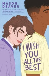 Cover of I Wish You All The Best by Mason Deaver