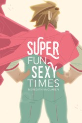 Cover of Super Fun Sexy Times by Meredith McClaren