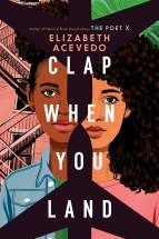 Cover of Clap When You Land by Elizabeth Acevedo