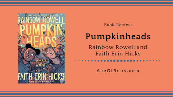 Review of Pumpkinheads by Rainbow Rowell and Faith Erin Hicks