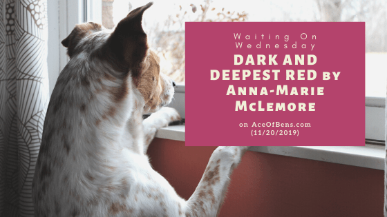 Waiting On Wednesday: Dark And Deepest REd by Anna-Marie McLemore