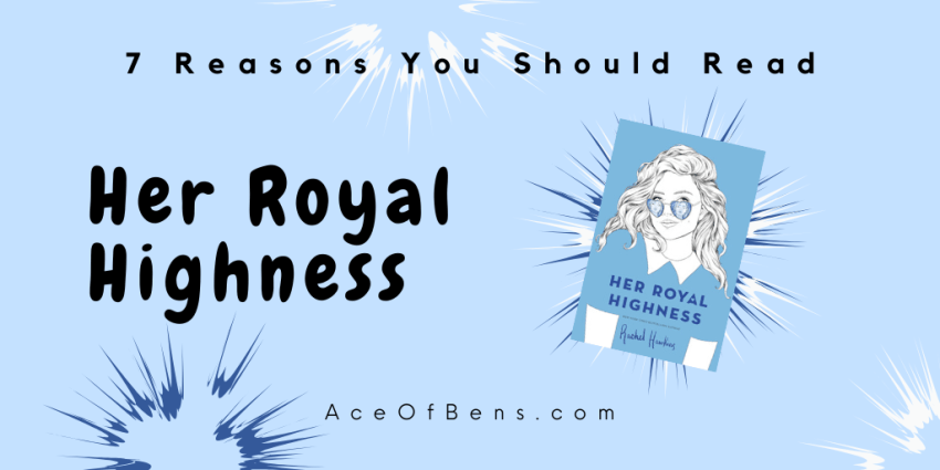 Seven Reasons You Should Read Her Royal Highness