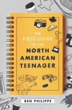 Cover of The Field Guide to the North American Teenager by Ben Philippe